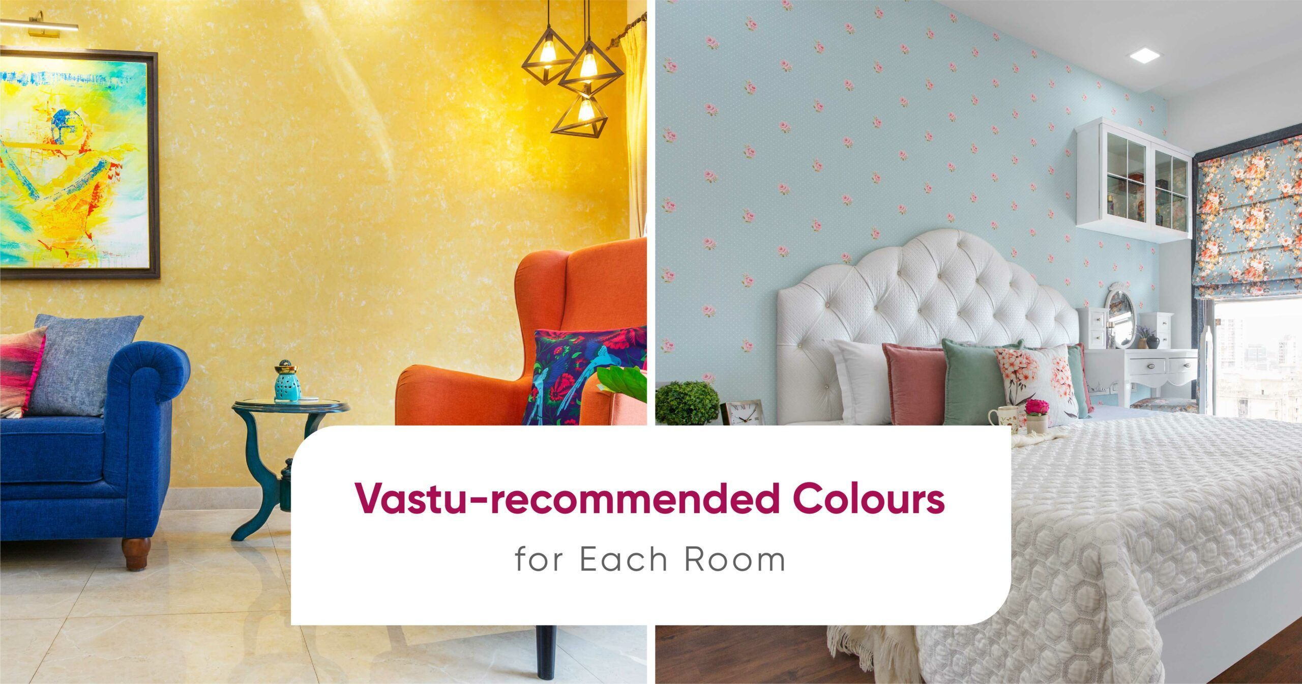 Vastu Guide Colours To Pick For Prosperity Shades To Avoid