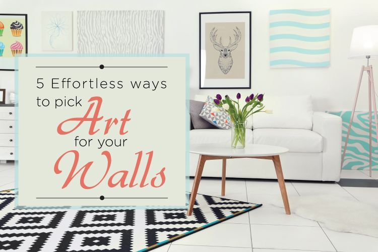 Learn simple tricks to pick great art for your walls