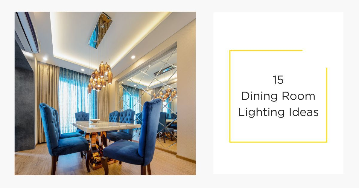 Handpicked Lighting Styles for Your Dining Room