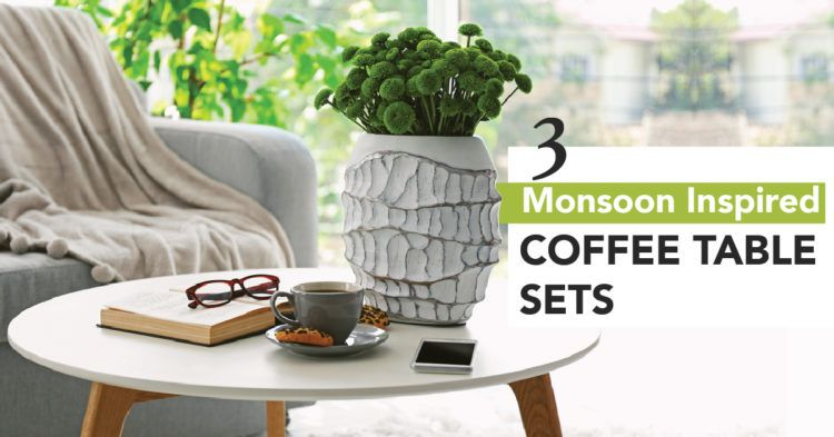 3 Delectable Coffee Table Sets For The Monsoons