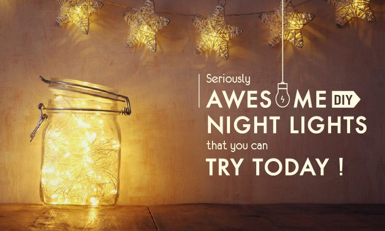 Seriously Awesome DIY Night Lights That You Can Try Today!